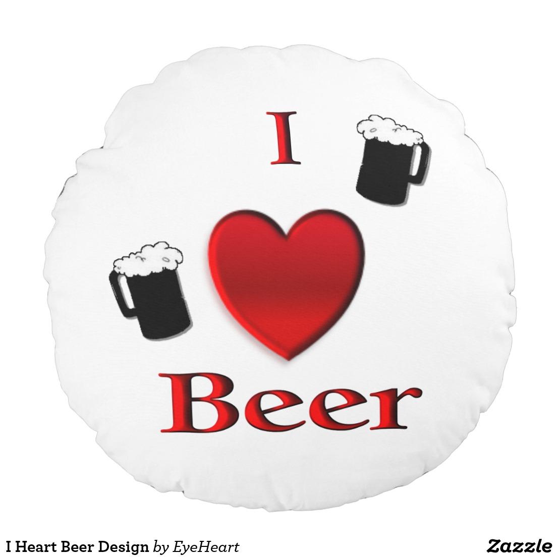 I Heart Beer Design Round Pillow