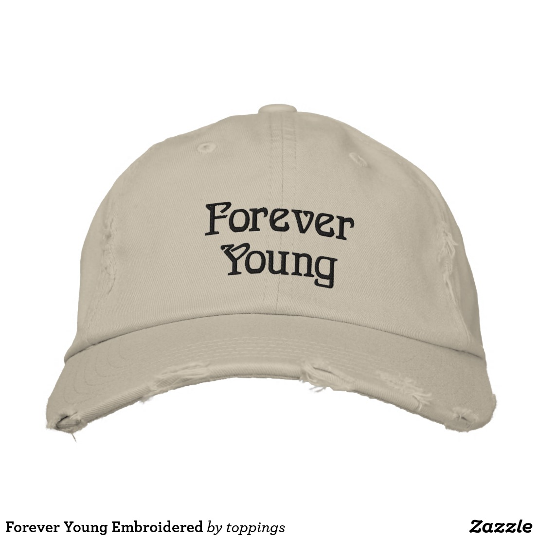 Forever Young Embroidered Embroidered Baseball Cap