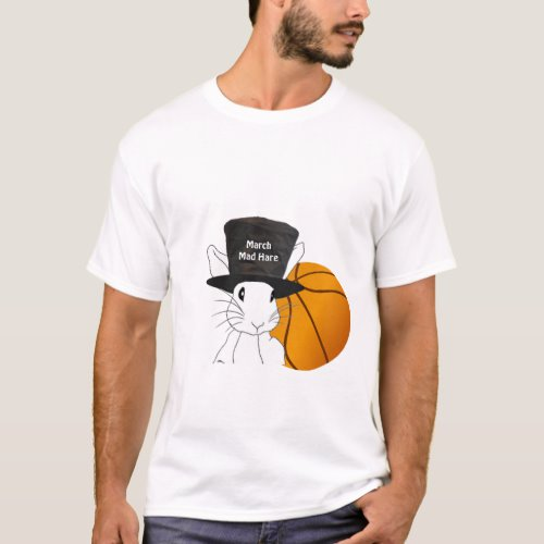 March Mad Hare Basketball T Shirt